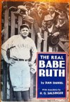 The Real Babe Ruth, by Dan Daniel