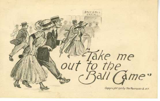 Figure 2. Take me out to the ball game postcard, 1910