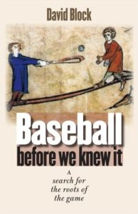 Block, Baseball before We Knew It