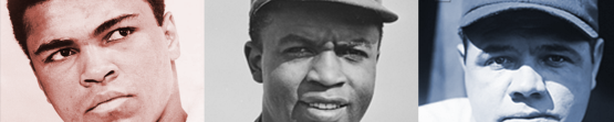 Muhammad Ali, Jackie Robinson, Babe Ruth